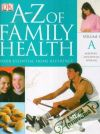 A-Z of Family Health - your essential home reference