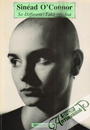 Sinéad O´Connor - So different/Taká odlišná
