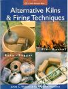 Alternative Kilns and Firing Techniques